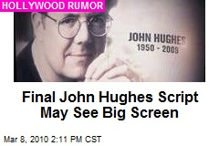Final John Hughes Script May See Big Screen