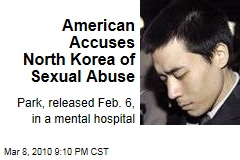 American Accuses North Korea of Sexual Abuse