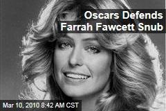 Oscars Defends Farrah Fawcett Snub