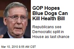 GOP Hopes Blue Dogs Can Kill Health Bill