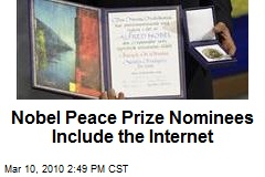 Nobel Peace Prize Nominees Include the Internet