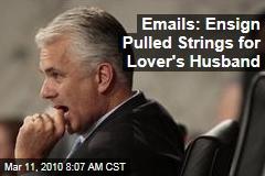 Emails: Ensign Pulled Strings for Lover's Husband