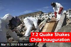 7.2 Quake Shakes Chile Inauguration