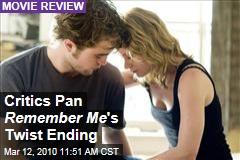 Critics Pan Remember Me 's Twist Ending