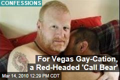 For Vegas Gay-Cation, a Red-Headed 'Call Bear'