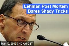 Lehman Post Mortem Bares Shady Tricks