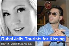 Dubai Jails Tourists for Kissing