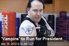 'Vampire' to Run for President