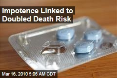 Impotence Linked to Doubled Death Risk
