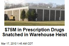 $75M in Prescription Drugs Snatched in Warehouse Heist