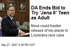 DA Ends Bid to Try 'Jena 6' Teen as Adult