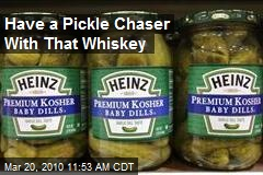 Have a Pickle Chaser With That Whiskey