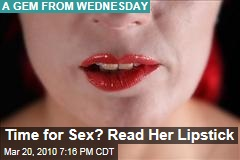 Time for Sex? Read Her Lipstick