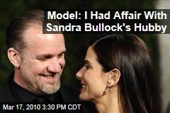 Model: I Had Affair With Sandra Bullock's Hubby