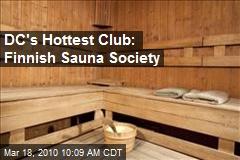 DC's Hottest Club: Finnish Sauna Society