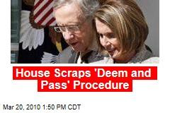 House Scraps 'Deem and Pass' Procedure