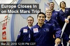 Europe Closes In on Mock Mars Trip
