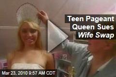 Teen Pageant Queen Sues Wife Swap