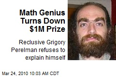 Math Genius Turns Down $1M Prize