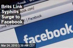 Brits Link Syphilis Surge to Facebook