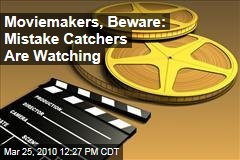 Moviemakers, Beware: Mistake Catchers Are Watching