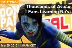 Thousands of Avatar Fans Learning Na'vi