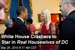 White House Crashers to Star in Real Housewives of DC