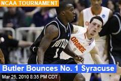 Butler Bounces No. 1 Syracuse