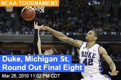 Duke, Michigan St. Round Out Final Eight