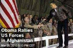 Obama Rallies US Forces in Afghanistan