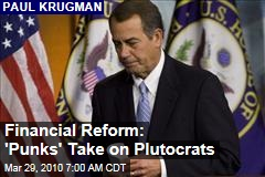 Financial Reform: 'Punks' Take on Plutocrats