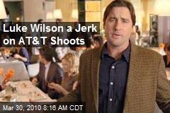 Luke Wilson a Jerk on AT&T Shoots