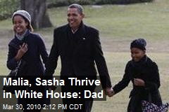Malia, Sasha Thrive in White House: Dad