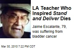 LA Teacher Who Inspired Stand and Deliver Dies