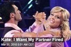 Kate: I Want My Partner Fired