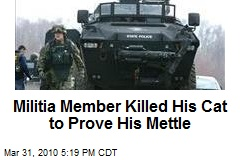 Militia Member Killed His Cat to Prove His Mettle