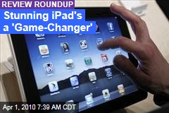 Stunning iPad's a 'Game-Changer'