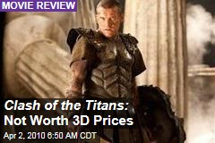 Clash of the Titans: Not Worth 3D Prices