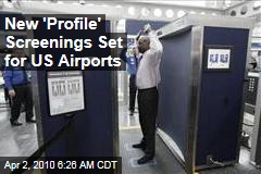 New 'Profile' Screenings Set for US Airports