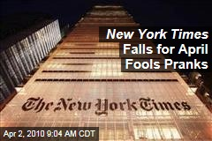 New York Times Falls for April Fools Pranks