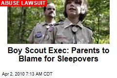 Boy Scout Exec: Parents to Blame for Sleepovers