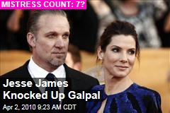 Jesse James Knocked Up Galpal