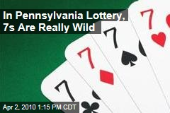 In Pennsylvania Lottery, 7s Are Really Wild