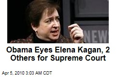 Obama Eyes Elena Kagan, 2 Others for Supreme Court