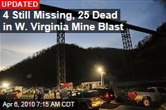 4 Still Missing, 25 Dead in W. Virginia Mine Blast