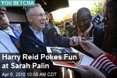 Harry Reid Pokes Fun at Sarah Palin