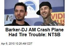 Barker-DJ AM Crash Plane Had Tire Trouble: NTSB