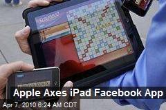 Apple Axes iPad Facebook App