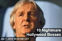 10 Nightmare Hollywood Bosses