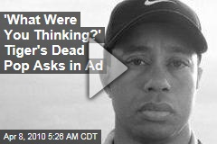 'What Were You Thinking?' Tiger's Dead Pop Asks in Ad